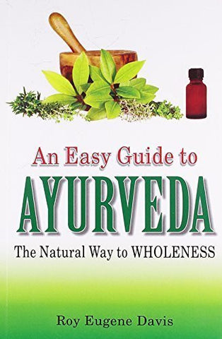 Buy Easy Guide to Ayurveda: The Natural Way to Wholeness [Jan 01, 2001] Davis, online for USD 8.84 at alldesineeds