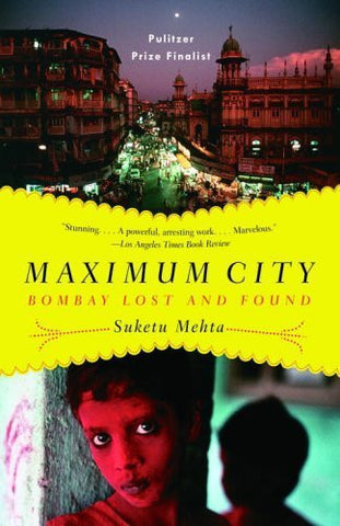 Buy Maximum City: Bombay Lost and Found [Paperback] [Sep 27, 2005] Mehta, Suketu online for USD 26.22 at alldesineeds
