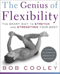 Buy The Genius of Flexibility: The Smart Way to Stretch and Strengthen Your Body online for USD 34.68 at alldesineeds