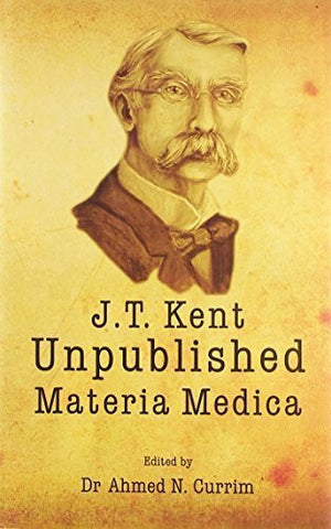 Buy Kent's Unpublished Materia Medica [Hardcover] [Apr 06, 2012] Ahmed N Currim online for USD 62.79 at alldesineeds