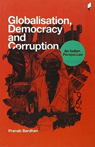 Buy Globalisation, Democracy and Corruption: an Indian Perspective [Mar 01, 2015] online for USD 21.44 at alldesineeds