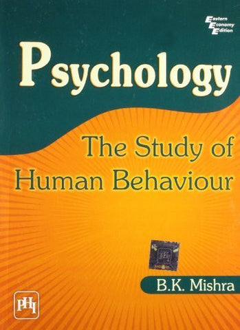 Buy Psychology: the Study of Human Behaviour [Dec 01, 2008] Mishra, B. K. online for USD 28.1 at alldesineeds