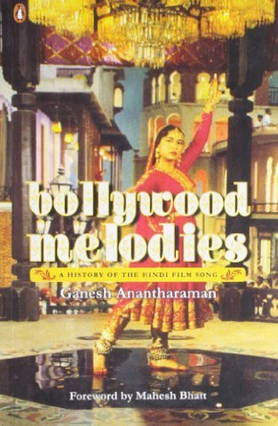 Buy Bollywood Melodies: A History [Paperback] [May 24, 2011] Anantharaman, Ganesh online for USD 17.5 at alldesineeds