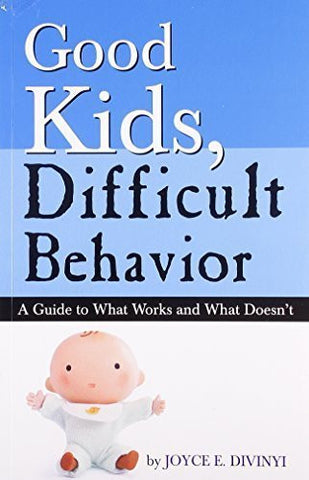 Buy Good Kids Difficult Behavior [Paperback] [Sep 21, 2011] Joyce Divinyi online for USD 13.9 at alldesineeds