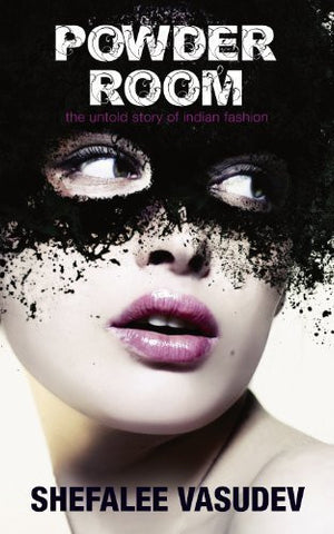 Buy Powder Room: The Untold Story of Indian Fashion [Jul 27, 2012] Vasudev, Shefalee online for USD 23.78 at alldesineeds