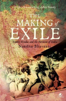 Buy The Making of Exile: Sindhi Hindus and the Partition of India- Book online for USD 25.64 at alldesineeds