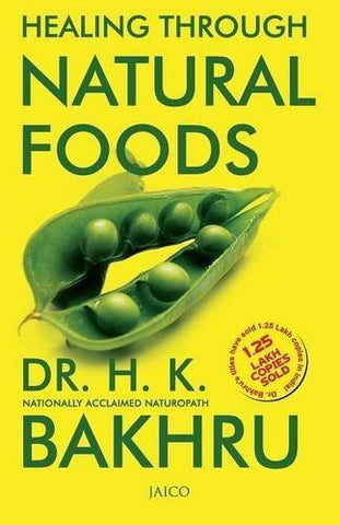 Buy Healing Through Natural Foods [Paperback] [Jan 27, 2015] Bakhru, Dr H. K. online for USD 19.6 at alldesineeds