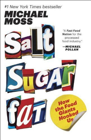 Buy Salt Sugar Fat: How the Food Giants Hooked Us [Paperback] [Feb 18, 2014] Michael online for USD 23.01 at alldesineeds