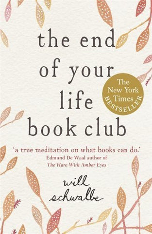 Buy The End of Your Life Book Club [Paperback] [Jun 06, 2013] Schwalbe, Will online for USD 19.96 at alldesineeds