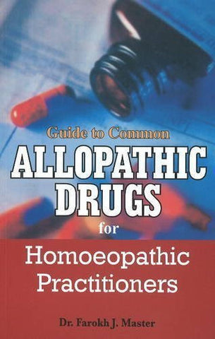 Buy Guide to Common Allopathic Drugs for Homoeopathic Practitioners [Apr 22, 2010 online for USD 15.26 at alldesineeds