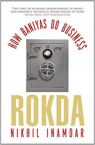 Buy Rokda : How Baniyas Do Business [Paperback] [Nov 15, 2014] Nikhil Inamdar online for USD 11.33 at alldesineeds