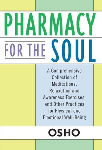Buy Pharmacy For the Soul: A Comprehensive Collection of Meditations, Relaxation online for USD 16.36 at alldesineeds