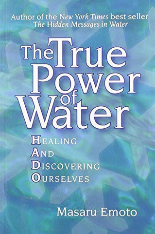 Buy The True Power of Water: Healing and Discovering Ourselves [Paperback] [Dec online for USD 19.48 at alldesineeds