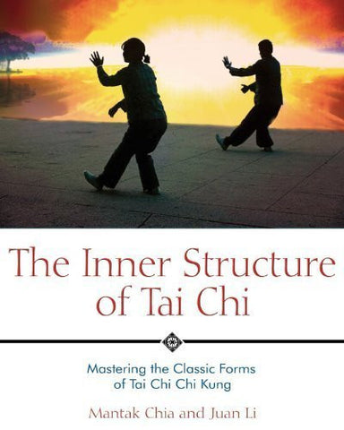 Buy The Inner Structure of Tai Chi: Mastering the Classic Forms of Tai Chi Chi Kung online for USD 27.94 at alldesineeds
