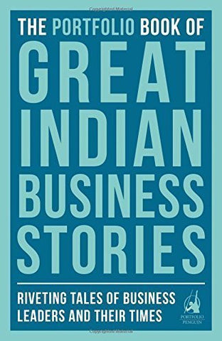 Buy The Portfolio Book of Great Indian Business Stories: Riveting Tales of Business online for USD 19.09 at alldesineeds