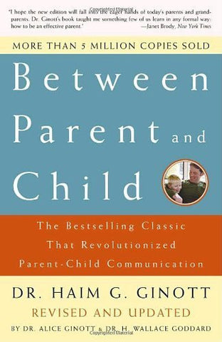 Buy Between Parent and Child: The Bestselling Classic That Revolutionized Parent online for USD 18.33 at alldesineeds