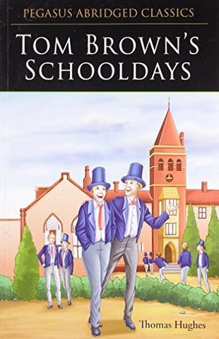 Buy Tom Brown's Schooldays [Aug 01, 2012] Pegasus online for USD 8.84 at alldesineeds