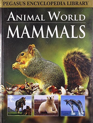 Buy Mammalsanimal World (Pegasus Encyclopedia Library) [Mar 01, 2011] Pegasus online for USD 15.32 at alldesineeds