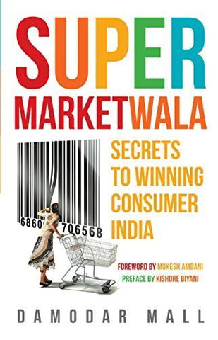 Buy Supermarketwala: Secrets to Winning Consumer India [Paperback] [Sep 07, 2014] online for USD 16.7 at alldesineeds