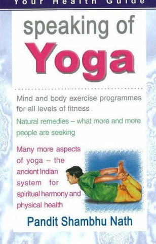 Buy Speaking of Yoga: Mind & Body Exercise Progammes for All Levels of Fitness online for USD 15.89 at alldesineeds
