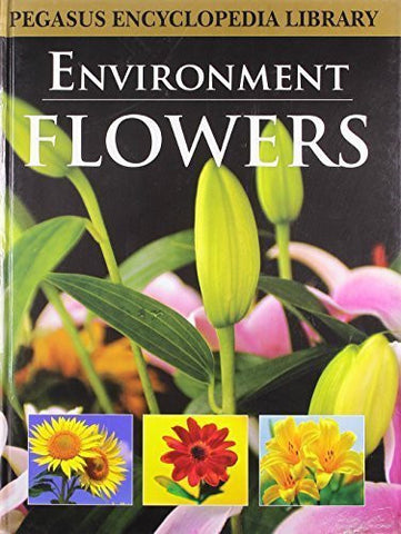 Buy Flowersenvironment (Pegasus Encyclopedia Library) [Mar 01, 2011] Pegasus online for USD 13.74 at alldesineeds