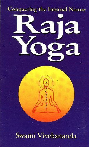 Buy Raja-Yoga or Conquering the Internal Nature [Paperback] [Jun 01, 1899] Swami online for USD 13.66 at alldesineeds