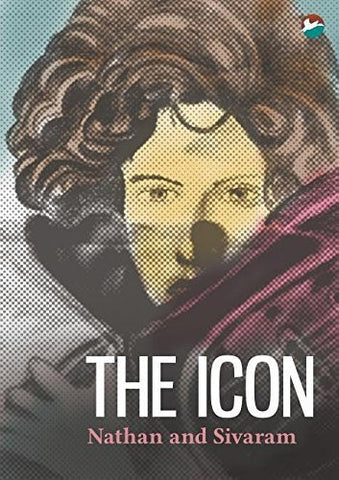 Buy The Icon [Paperback] [Dec 24, 2014] Nathan, Marilyn and Sivaram online for USD 16.74 at alldesineeds