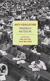 Buy Anti-Education: On the Future of Our Educational Institutions [Paperback] online for USD 26.24 at alldesineeds