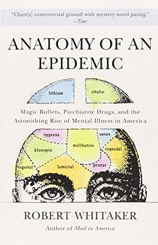 Buy Anatomy of an Epidemic: Magic Bullets, Psychiatric Drugs, and the Astonishing online for USD 19.85 at alldesineeds