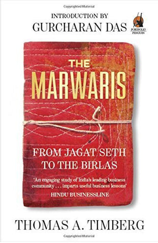 Buy The Marwaris: From Jagat Seth to the Birlas [Paperback] [May 01, 2015] Thomas online for USD 12.38 at alldesineeds