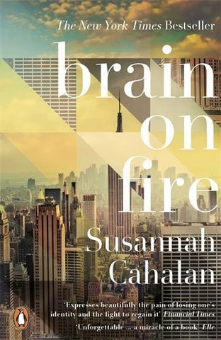 Buy Brain on Fire: My Month of Madness [Paperback] [Sep 05, 2013] CAHALAN SUSANNAH online for USD 17.8 at alldesineeds