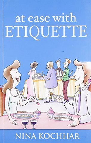 Buy At Ease With Etiquette [Paperback] [Jun 24, 2010] Nina Kochhar online for USD 13.9 at alldesineeds