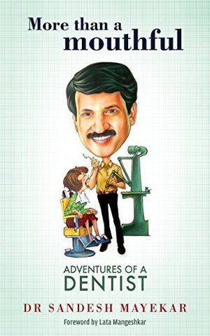 Buy More Than a Mouthful: Adventures of a Dentist [Paperback] [Oct 13, 2015] Mayekar online for USD 16.41 at alldesineeds