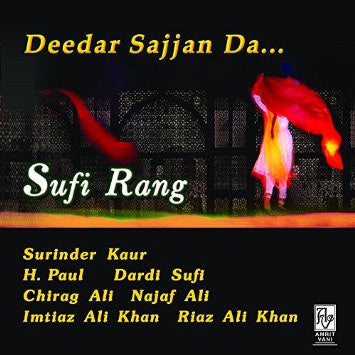 Punjabi Sufi Melodies - Deedar Sajjan Da : PUNJABI Audio CD - alldesineeds