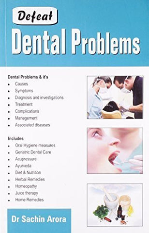 Buy Defeat Dental Problems [Paperback] [Sep 01, 2010] Dr Sachin Arora online for USD 12.38 at alldesineeds