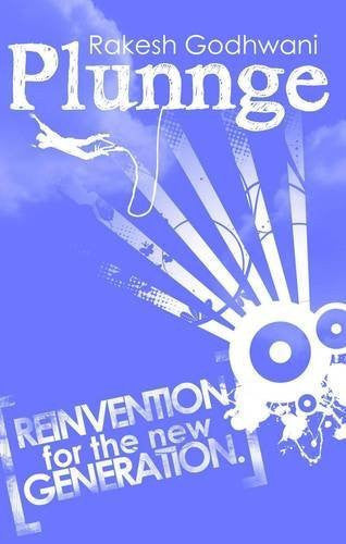 Buy Plunnge: Reinvention for the New Generation [Paperback] [Sep 01, 2011] Godhwani online for USD 16.63 at alldesineeds