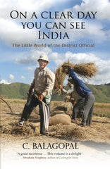 Buy On a Clear Day, You Can See India: The Little World of the District Official online for USD 15.58 at alldesineeds