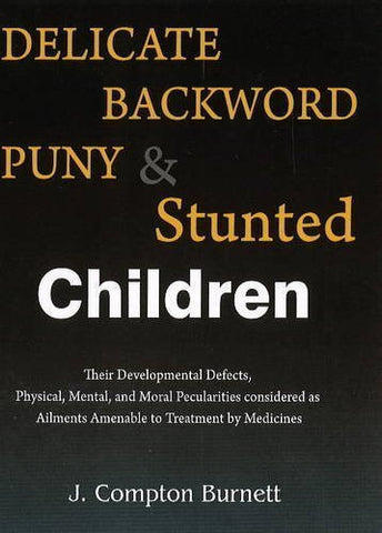 Buy Delicate, Backward, Puny & Stunted Children [Jan 01, 2012] Burnett, James online for USD 12.92 at alldesineeds
