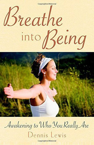Buy Breathe into Being: Awakening to Who You Really Are [Paperback] [May 19, 2009 online for USD 26.41 at alldesineeds