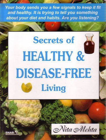 Buy Secrets of Healthy and Disease Free Living [Nov 20, 2005] Mehta, Nita online for USD 19.83 at alldesineeds