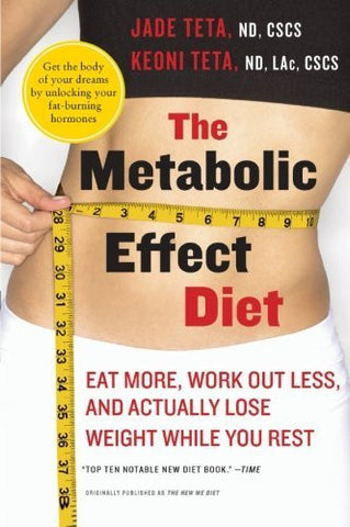 Buy The Metabolic Effect Diet: Eat More, Work Out Less, and Actually Lose Weight online for USD 27.81 at alldesineeds