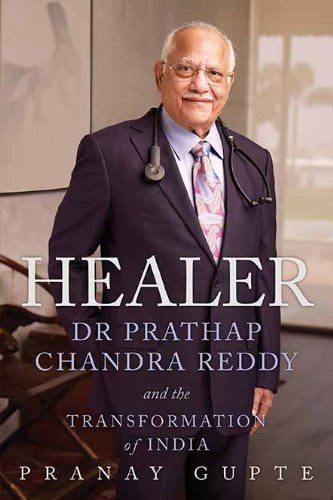 Buy Healer: Dr. Prathap Chandra Reddy and the Transformation of India [Dec 20, online for USD 31.23 at alldesineeds