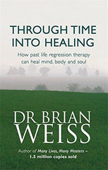 Buy Through Time Into Healing [Paperback] [Jun 25, 1998] Weiss, Brian online for USD 17.9 at alldesineeds