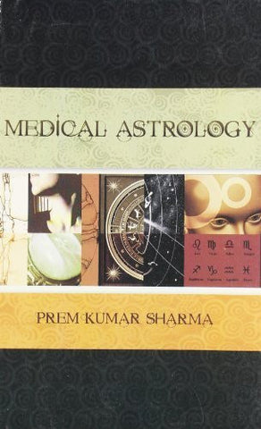 Buy Medical Astrology [Jan 09, 2009] Sharma, Prem Kumar online for USD 15.31 at alldesineeds