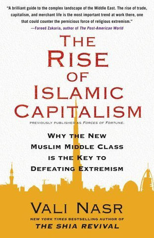 Buy The Rise of Islamic Capitalism: Why the New Muslim Middle Class Is the Key online for USD 19.74 at alldesineeds