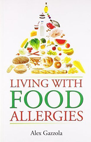 Buy Living with Food Allergies [Paperback] [Dec 01, 2010] Alex Gazzola online for USD 12.38 at alldesineeds