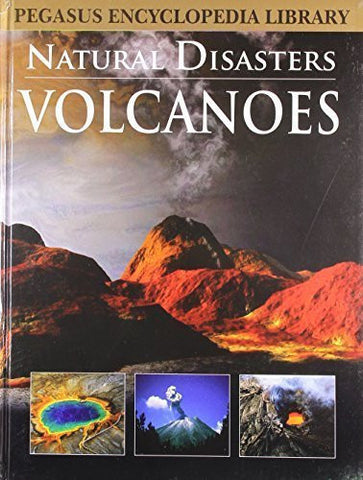 Buy Volcanoesnatural Disasters (Pegasus Encyclopedia Library) [Mar 01, 2011] Pegasus online for USD 13.74 at alldesineeds