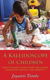 Buy A Kaleidoscope of Children [Paperback] [Jan 23, 2016] Tambe, Jayanti online for USD 22.33 at alldesineeds