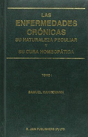 Buy Las Enfermedades Cronicas Su Naturaleza Peculiar Y Su Cura Homeopatica Tomo online for USD 43.19 at alldesineeds