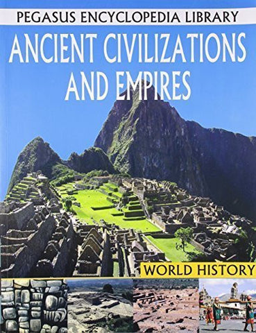 Buy Ancient Empires & Civilization [Paperback] [Jul 15, 2013] Pegasus online for USD 9.82 at alldesineeds